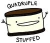 Quadruple Stuffed